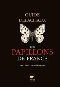 Guide Delachaux des papillons de France, Ed. Delachaux & Niestlé , Tom tolman - Richard Lewington