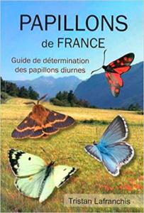 Papillons de France - Guide de détermination des papillons diurnes, Ed. Diatheo, Tristan Lafranchis